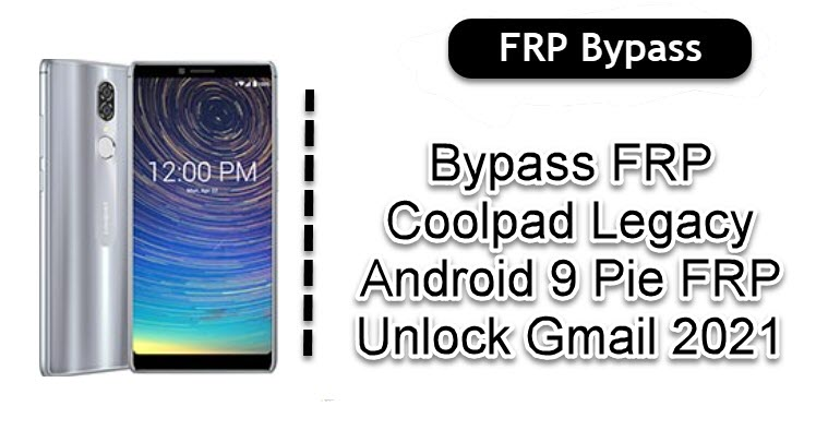 Bypass FRP Coolpad Legacy