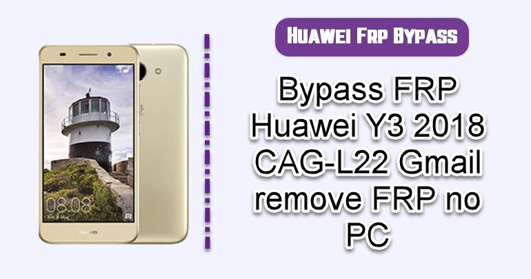 Bypass FRP Huawei Y3 2018