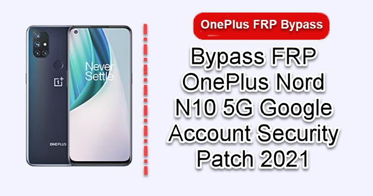 Bypass FRP OnePlus Nord N10 5G