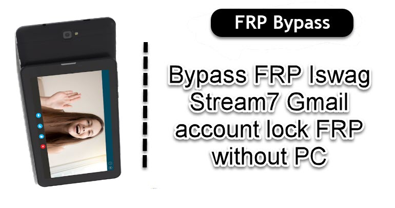 Bypass FRP Iswag Stream7