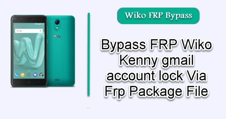 Bypass FRP Wiko Kenny