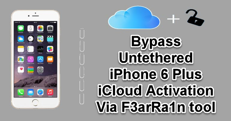 Bypass Untethered iPhone 6 Plus iCloud