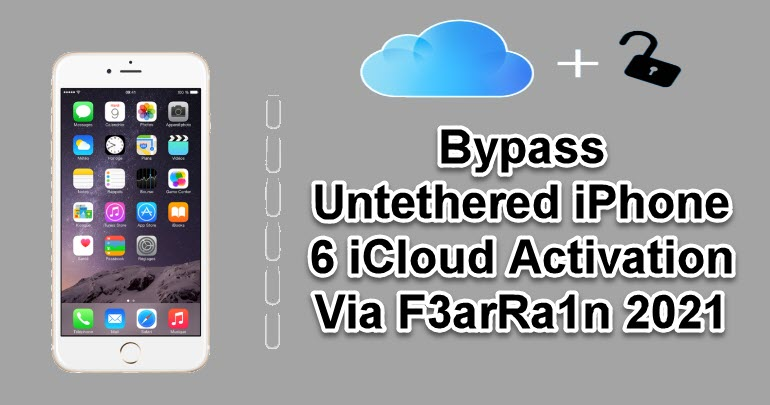Bypass Untethered iPhone 6 iCloud