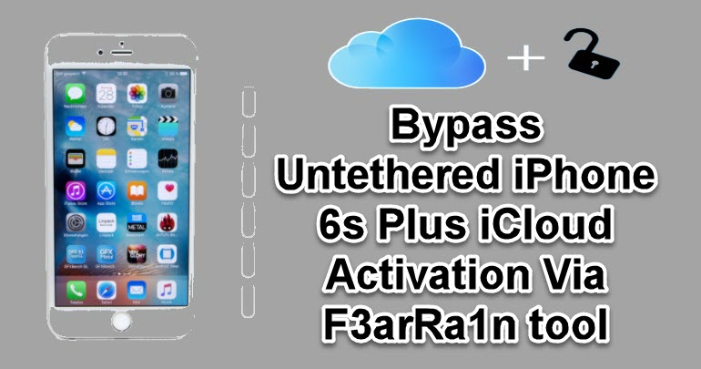 Bypass Untethered iPhone 6s Plus iCloud