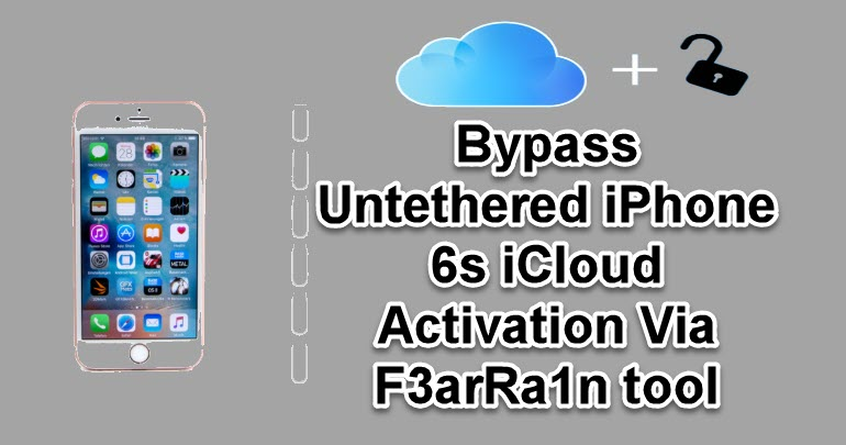 Bypass Untethered iPhone 6s iCloud
