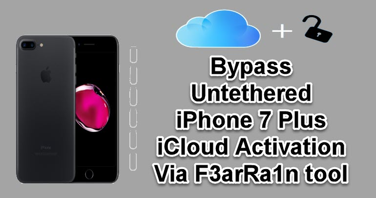 Bypass Untethered iPhone 7 Plus iCloud