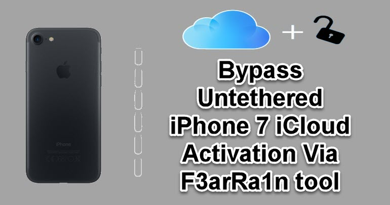 Bypass Untethered iPhone 7 iCloud