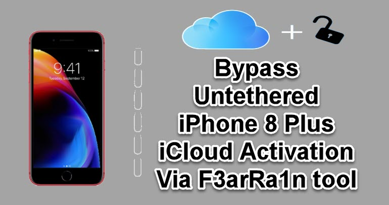 Bypass Untethered iPhone 8 Plus iCloud