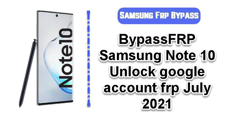 BypassFRP Samsung Note 10