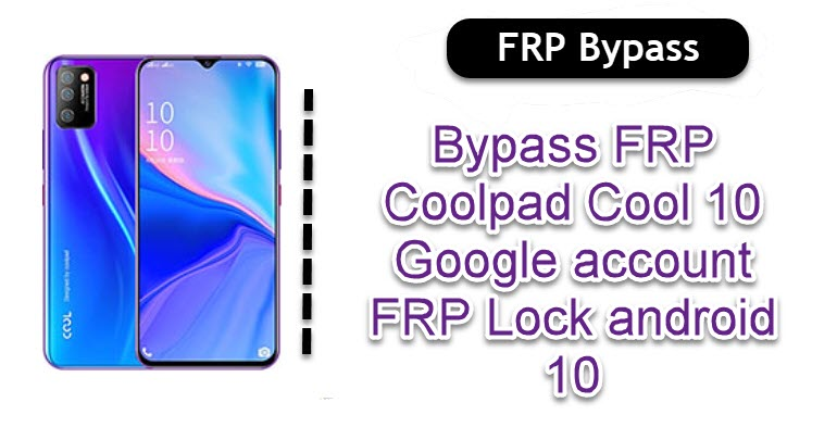 Bypass FRP Coolpad Cool 10