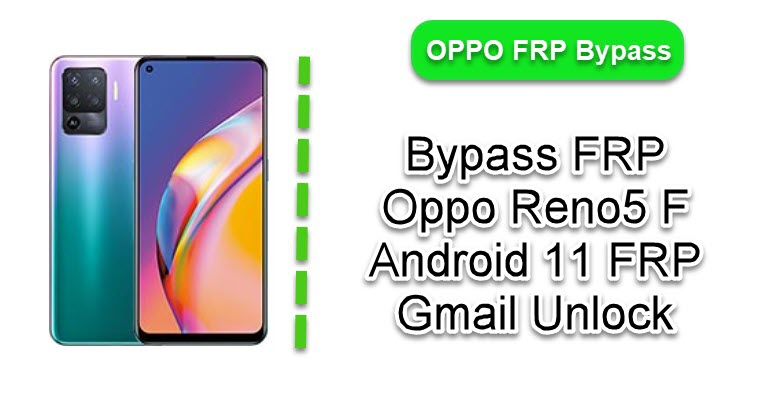 Bypass FRP Oppo Reno5 F