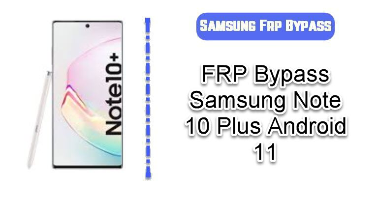 FRP Bypass Samsung Note 10 Plus